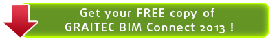 Get your FREE copy of GRAITEC BIM Connect 2013 from here